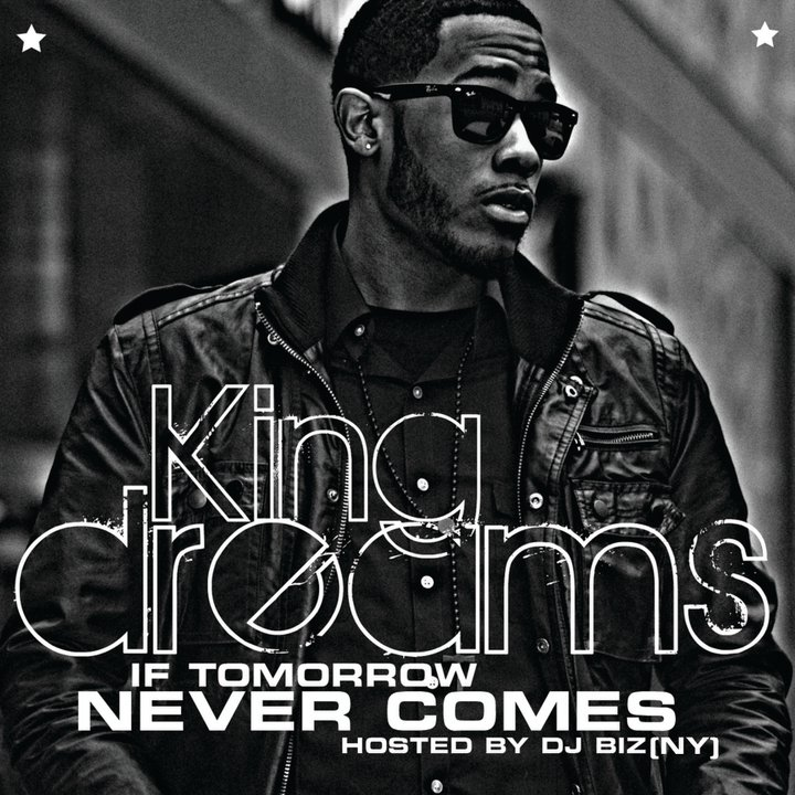 King Dreams If Tomorrow Never Comes