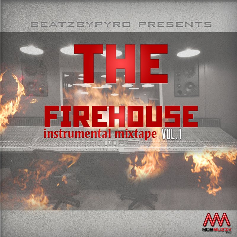 BeatzByPyro Presents The Firehouse