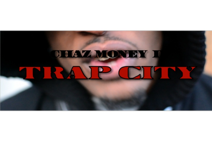 Chaz Money Trap City