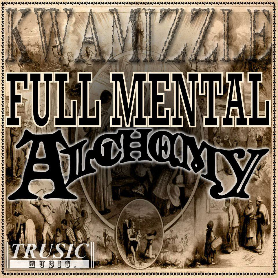 Kwamizzle - Full Mental Alchemy