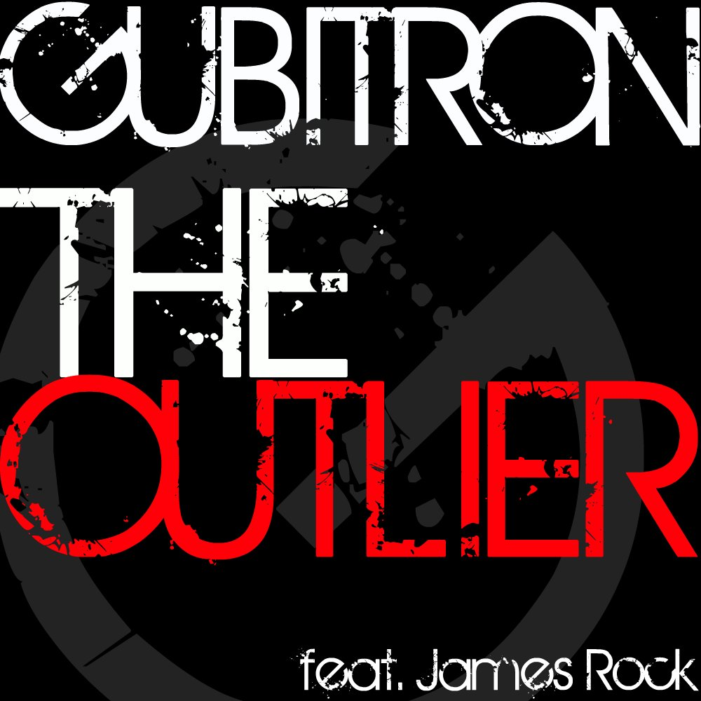 Gubitron - The Outlier ft. James Rock