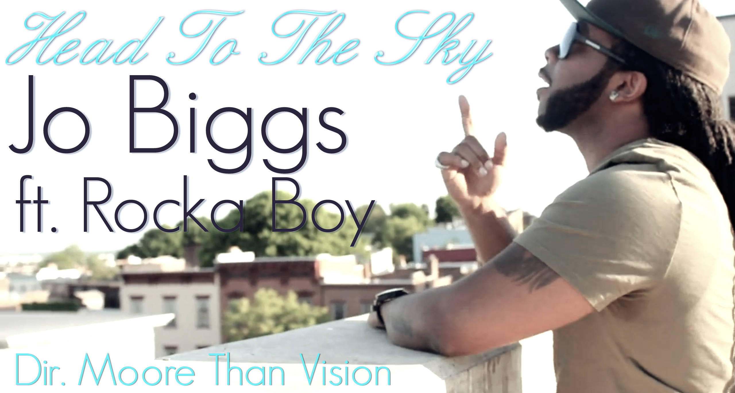 Jo Biggs - Head To The Sky ft. Rocka Boy